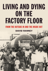 Living and Dying on the Factory Floor: From the Outside In and the Inside Out