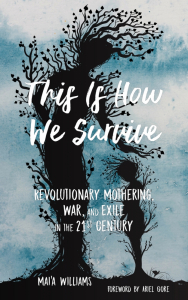 This Is How We Survive: Revolutionary Mothering, War, and Exile in the 21st Century (e-Book)