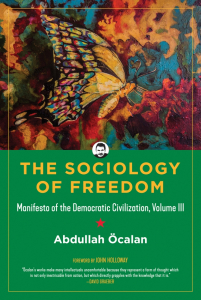 The Sociology of Freedom: Manifesto of the Democratic Civilization, Volume III