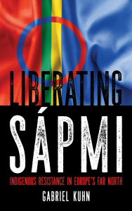 Liberating Sápmi: Indigenous Resistance in Europe's Far North