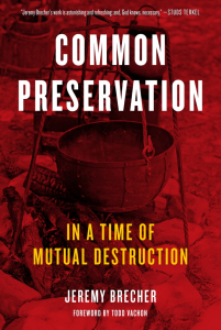 Common Preservation: In a Time of Mutual Destruction