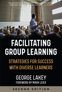 Facilitating Group Learning: Strategies for Success with Diverse Learners, Second Edition