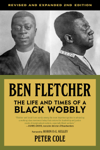 Ben Fletcher: The Life and Times of a Black Wobbly, Second Edition