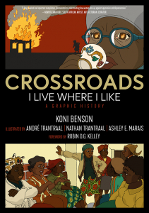 Crossroads: I Live Where I Like: A Graphic History