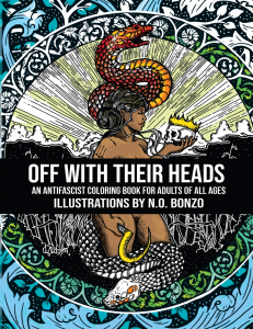 Off with Their Heads: An Antifascist Coloring Book for Adults of All Ages
