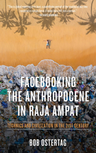 Facebooking the Anthropocene in Raja Ampat: Technics and Civilization in the 21st Century (e-Book)