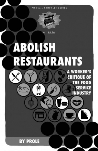 Abolish Restaurants: A Worker's Critique of the Food Service Industry (e-Book)