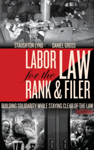 Labor Law for the Rank and Filer: Building Solidarity While Staying Clear of the Law (2nd Edition)