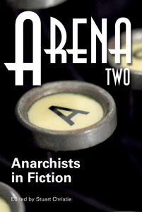 Arena Two: Anarchists in Fiction (e-Book)