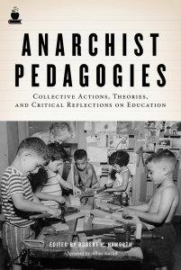 Anarchist Pedagogies: Collective Actions, Theories, and Critical Reflections on Education (e-Book)