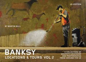 Banksy Locations and Tours Volume 2: A Collection of Graffiti Locations and Photographs from around the UK (e-Book)