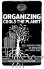 Organizing Cools the Planet: Tools and Reflections to Navigate the Climate Crisis (e-Book)