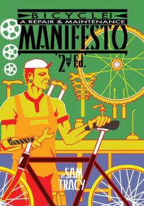 Bicycle! A Repair & Maintenance Manifesto, 2nd Edition