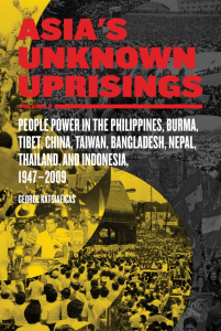 Asia's Unknown Uprisings Volume 2: People Power in the Philippines, Burma, Tibet, China, Taiwan, Bangladesh, Nepal, Thailand, and Indonesia, 1947-2009 (e-Book)