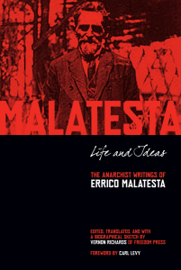 Life and Ideas: The Anarchist Writings of Errico Malatesta
