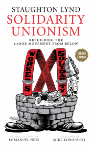 Solidarity Unionism: Rebuilding the Labor Movement from Below, Second Edition (e-Book)