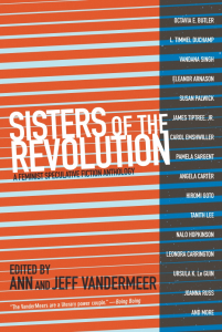 Sisters of the Revolution: A Feminist Speculative Fiction Anthology (e-Book)
