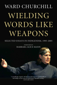 Wielding Words like Weapons: Selected Essays in Indigenism, 1995-2005 (e-Book)