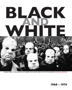 Black and White: Images from the Archives of Liberation News Service Photographer Howard Epstein, 1968-1974 (e-Book)