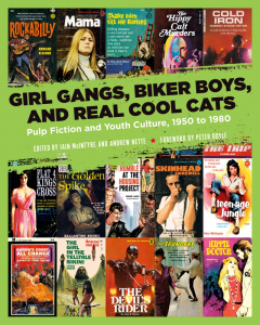 Girl Gangs, Biker Boys, and Real Cool Cats: Pulp Fiction and Youth Culture, 1950 to 1980 (e-Book)