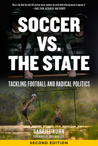 Soccer vs. the State: Tackling Football and Radical Politics, Second Edition