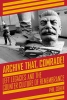 Archive That, Comrade! Left Legacies and the Counter Culture of Remembrance (e-Book)